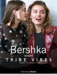 Bershka Tribe Vibes