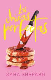 Las Chicas Perfectas - Sara Shepard