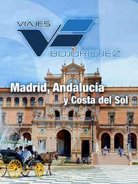 Madrid, Andalucía y Costa del Sol – 11 días